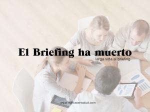 ¿El briefing ha muerto?